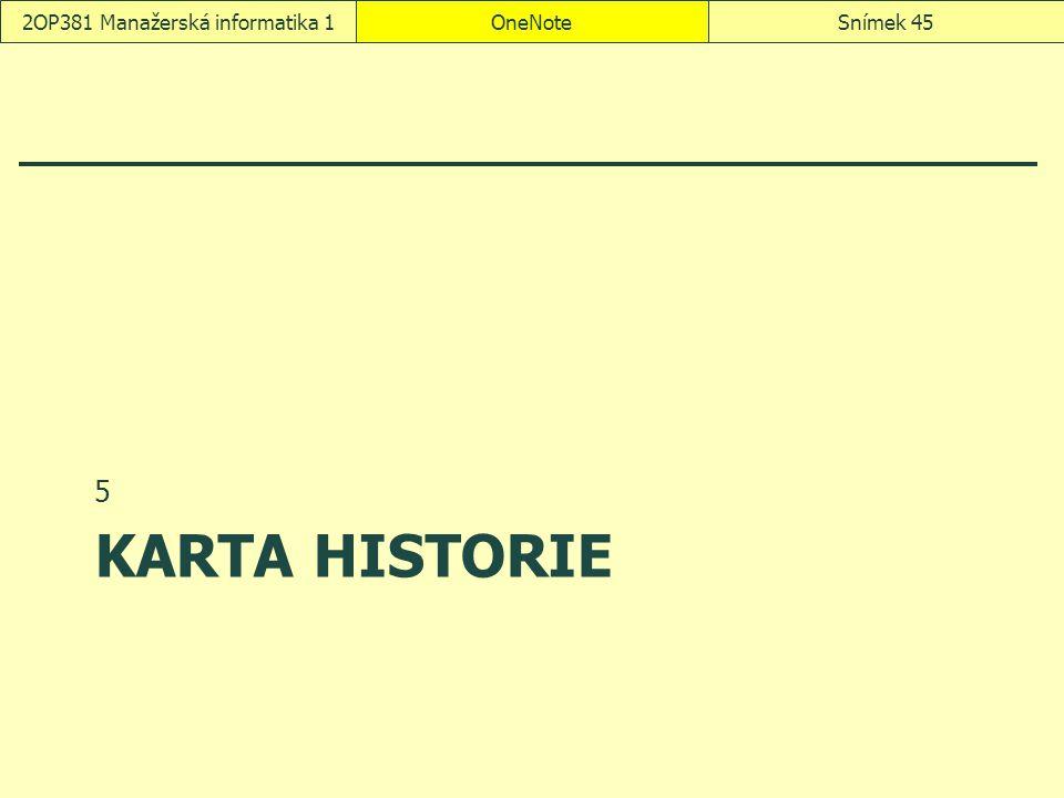 KARTA HISTORIE 5 OneNoteSnímek 452OP381 Manažerská informatika 1