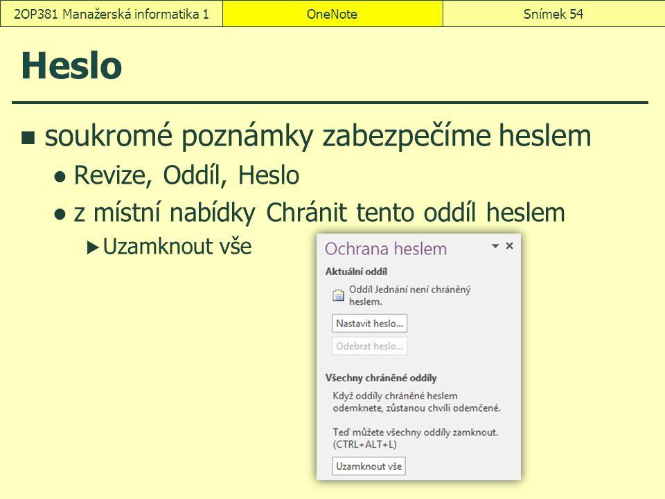 Heslo soukromé poznámky zabezpečíme heslem Revize, Oddíl, Heslo z místní nabídky Chránit tento oddíl heslem  Uzamknout vše OneNoteSnímek 542OP381 Man