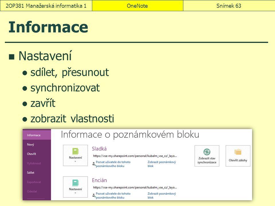 Informace Nastavení sdílet, přesunout synchronizovat zavřít zobrazit vlastnosti OneNoteSnímek 632OP381 Manažerská informatika 1