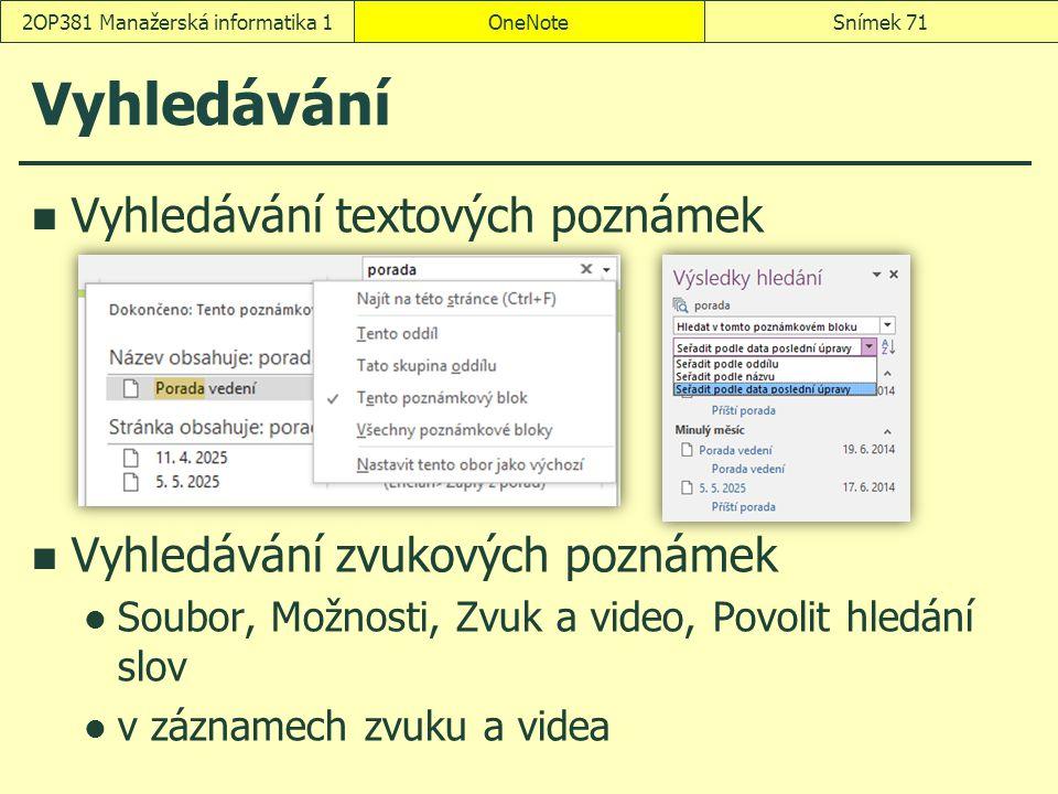 Vyhledávání Vyhledávání textových poznámek Vyhledávání zvukových poznámek Soubor, Možnosti, Zvuk a video, Povolit hledání slov v záznamech zvuku a vid