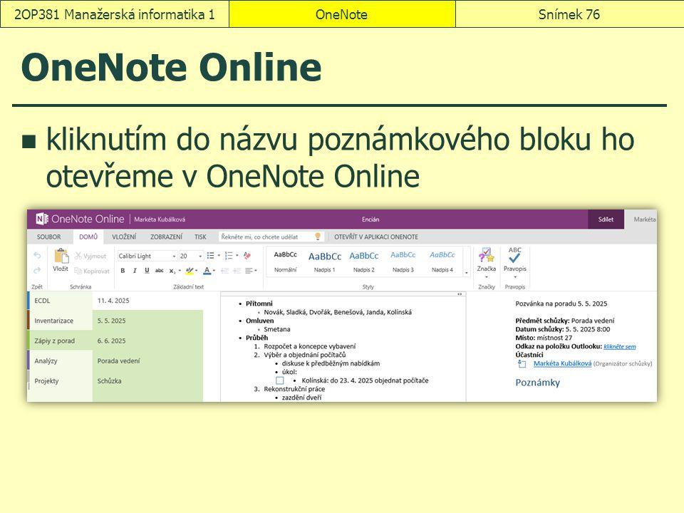 OneNote Online kliknutím do názvu poznámkového bloku ho otevřeme v OneNote Online OneNoteSnímek 762OP381 Manažerská informatika 1