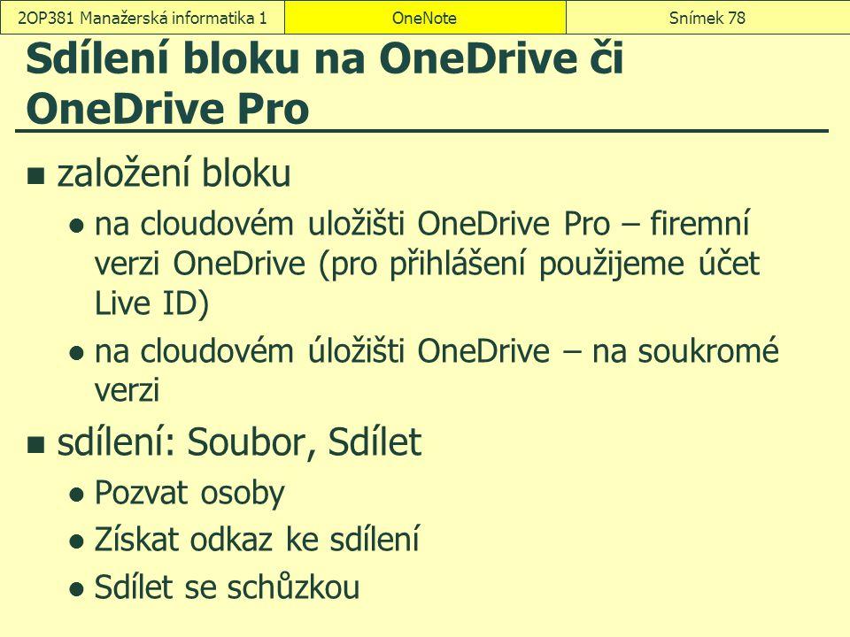 Sdílení bloku na OneDrive či OneDrive Pro založení bloku na cloudovém uložišti OneDrive Pro – firemní verzi OneDrive (pro přihlášení použijeme účet Li