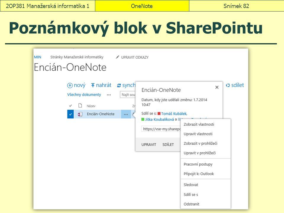 Poznámkový blok v SharePointu OneNoteSnímek 822OP381 Manažerská informatika 1