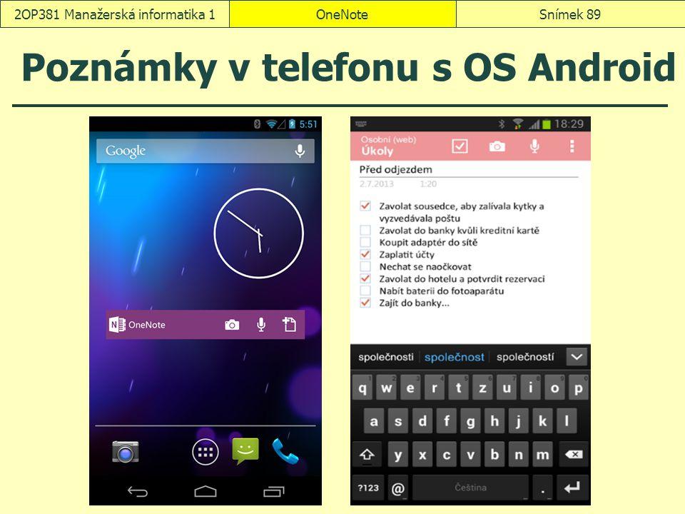 Poznámky v telefonu s OS Android OneNoteSnímek 892OP381 Manažerská informatika 1