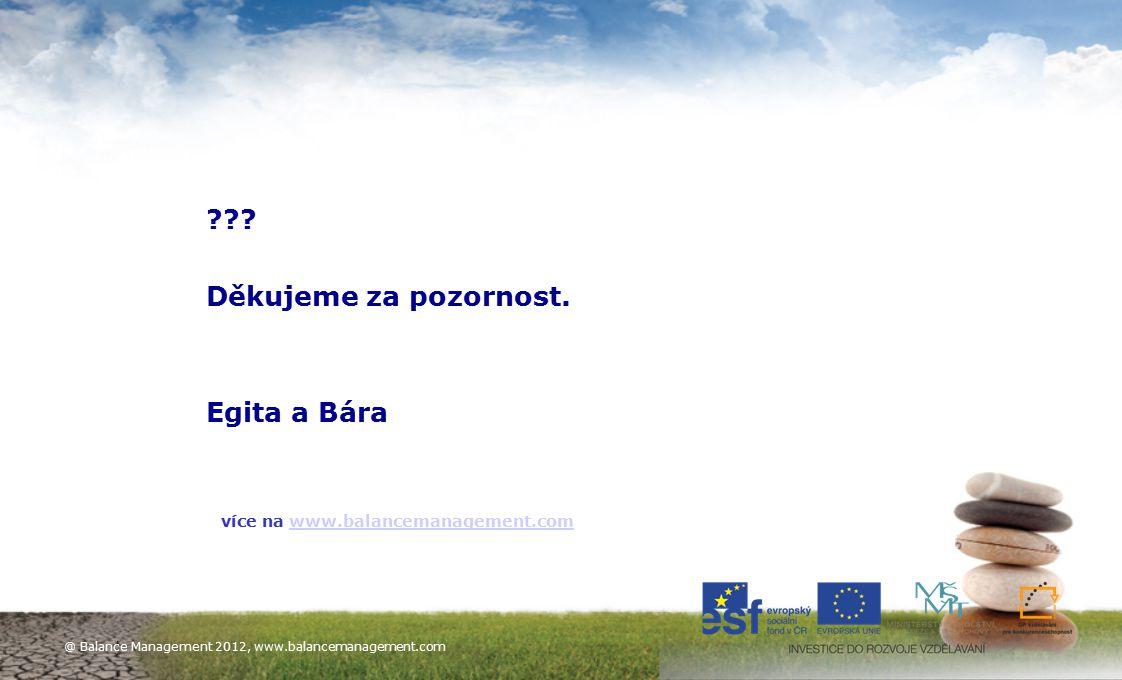 """""""Kdo řídí Váš stereotyp?"""" 21.-22. září 2010 Ing. Egita Renovica a MUDr. Filip Brodan ??? Děkujeme za pozornost. Egita a Bára více na www.balancemanage"""