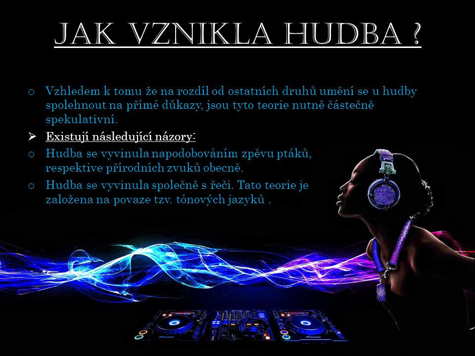 Druhy hudby :  Dělíme podle :  Podle vztahu ke spiritualitě: o Duchovní – váže se k duchovnu, náboženství.