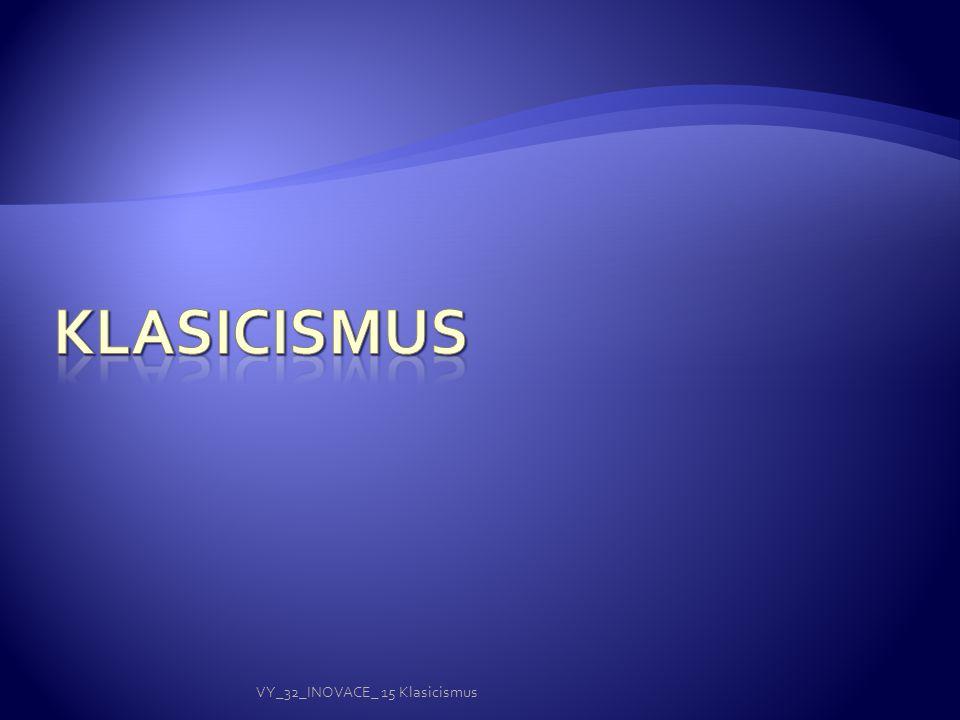 VY_32_INOVACE_ 15 Klasicismus