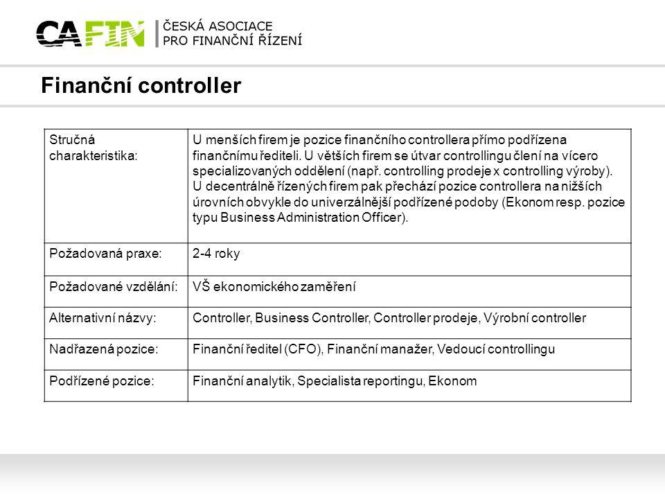 Finanční controller Stručná charakteristika: U menších firem je pozice finančního controllera přímo podřízena finančnímu řediteli. U větších firem se