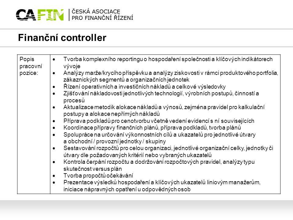 Finanční controller Popis pracovní pozice:  Tvorba komplexního reportingu o hospodaření společnosti a klíčových indikátorech vývoje  Analýzy marže/k