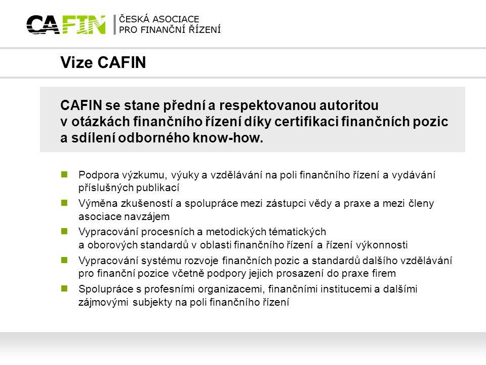 CAFIN se stane přední a respektovanou autoritou v otázkách finančního řízení díky certifikaci finančních pozic a sdílení odborného know-how. Vize CAFI