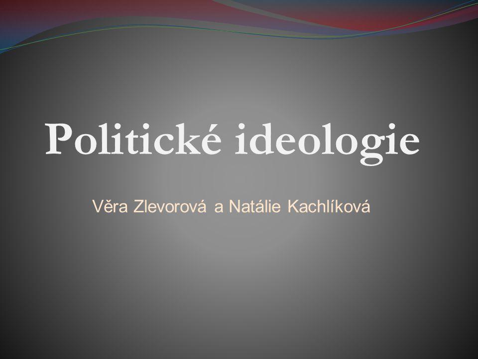 Politické ideologie Věra Zlevorová a Natálie Kachlíková