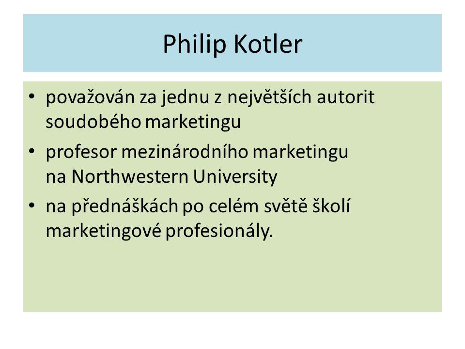 Philip Kotler považován za jednu z největších autorit soudobého marketingu profesor mezinárodního marketingu na Northwestern University na přednáškách po celém světě školí marketingové profesionály.