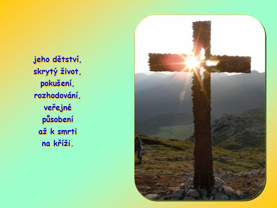 jeho dětství, skrytý život, pokušení, rozhodování, veřejné působení až k smrti na kříži.