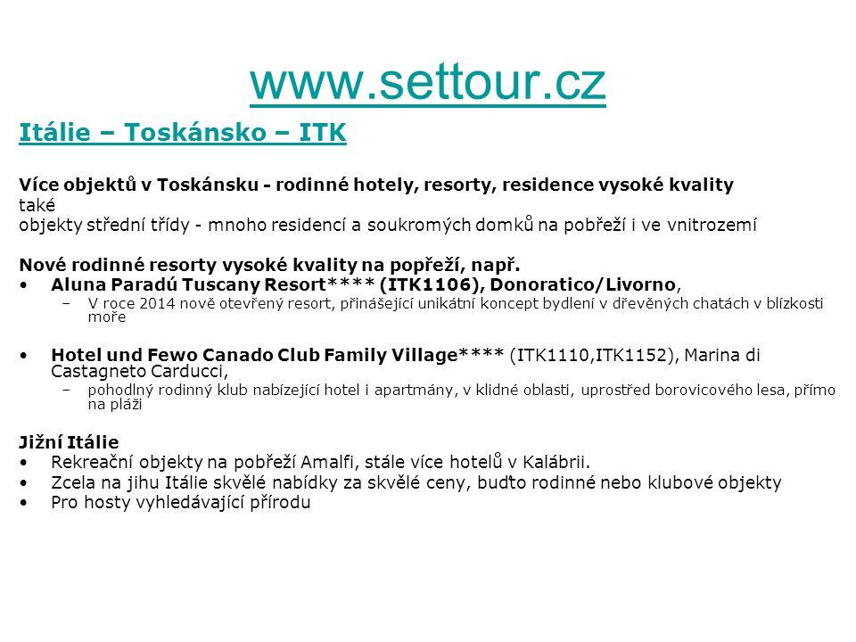 www.settour.cz Itálie – Toskánsko – ITK Více objektů v Toskánsku - rodinné hotely, resorty, residence vysoké kvality také objekty střední třídy - mnoho residencí a soukromých domků na pobřeží i ve vnitrozemí Nové rodinné resorty vysoké kvality na popřeží, např.