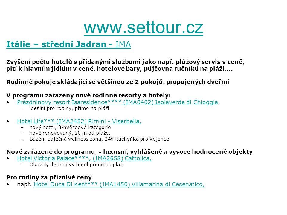 www.settour.cz Itálie – střední Jadran - IMA Zvýšení počtu hotelů s přidanými službami jako např.