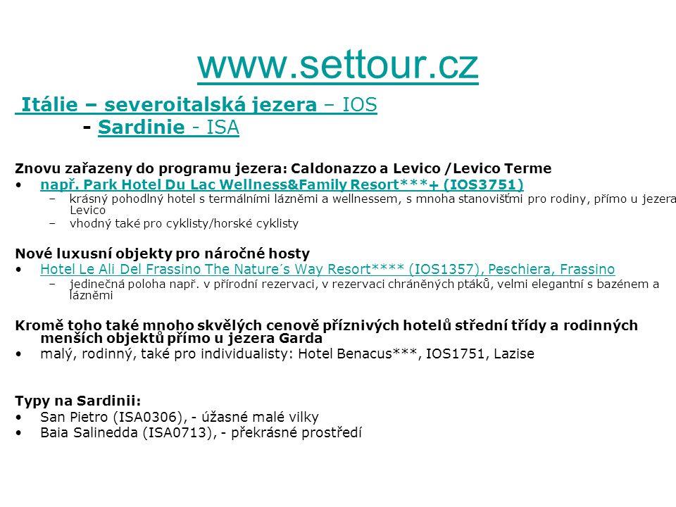 www.settour.cz Itálie – severoitalská jezera – IOS - Sardinie - ISASardinie - ISA Znovu zařazeny do programu jezera: Caldonazzo a Levico /Levico Terme např.