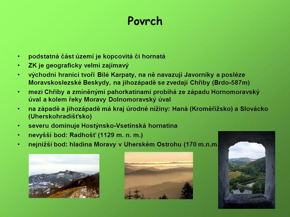 Povrch podstatná část území je kopcovitá či hornatá ZK je geograficky velmi zajímavý východní hranici tvoří Bílé Karpaty, na ně navazují Javorníky a p