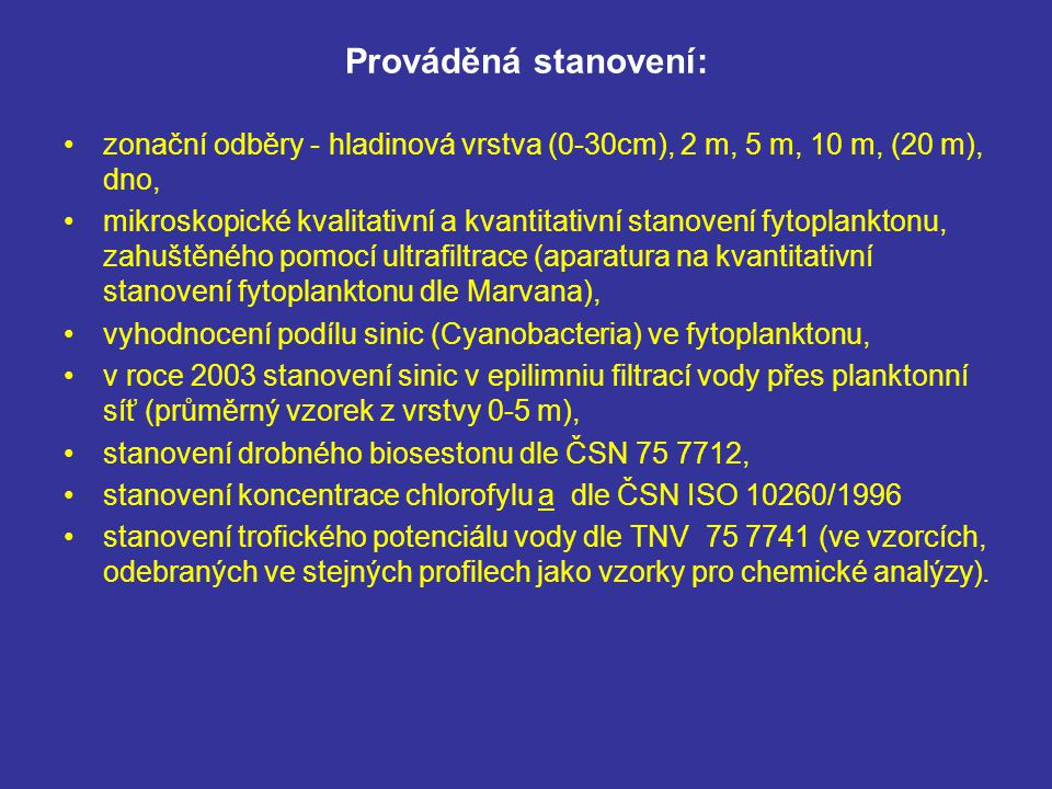 Převládající taxony sinic (Cyanobacteria) v srpnu 2003-2005 (hladinová vrstva 0-30 cm) Nádrž Kořensko u hráze: 2003: Microcystis aeruginosa, Microcystis viridis, Microcystis sp.