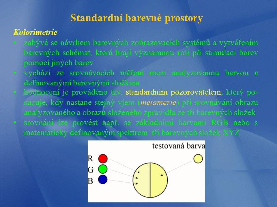 Prostorový model HLS Přístrojově závislé prostorové diagramy je odvozen z modelu RGB základní komponenty jsou hue (H), lightness (L) a saturation (S) má tvar dvou kuželů obrácených podstavami k sobě barevný tón je vyjádřen úhlovou hod- notou (0 - 360°), světlost se mění od nuly (black, dolní vrchol) do jedné (white, horní vrchol) sytost nabývá na povrchu kuželu hod- noty jedna a klesá na nulu směrem k ose kuželů čisté barvy leží na obvodu podstav kuželů nejvíce různých barev vnímáme při průměrném osvětlení (oblast podstav) schopnost rozlišit barvy klesá jak při velkém ztmavení, tak při přesvětlení.