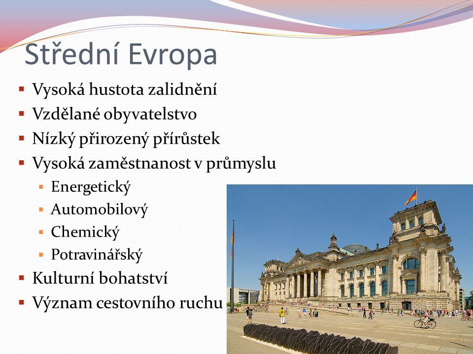 Střední Evropa  Vysoká hustota zalidnění  Vzdělané obyvatelstvo  Nízký přirozený přírůstek  Vysoká zaměstnanost v průmyslu  Energetický  Automobilový  Chemický  Potravinářský  Kulturní bohatství  Význam cestovního ruchu