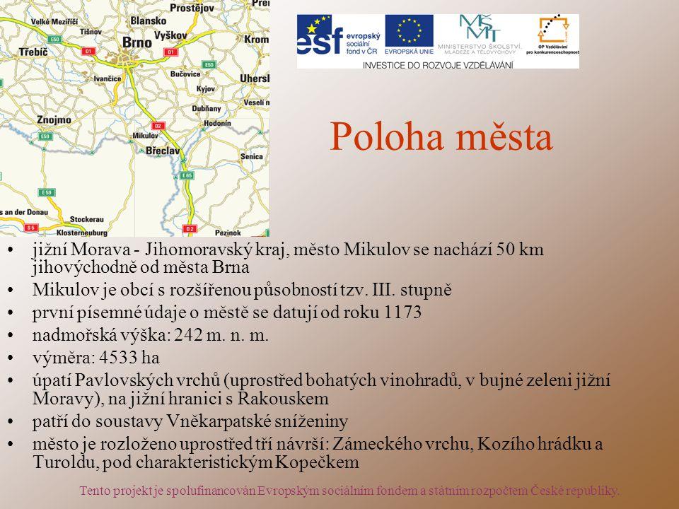 Poloha města jižní Morava - Jihomoravský kraj, město Mikulov se nachází 50 km jihovýchodně od města Brna Mikulov je obcí s rozšířenou působností tzv.