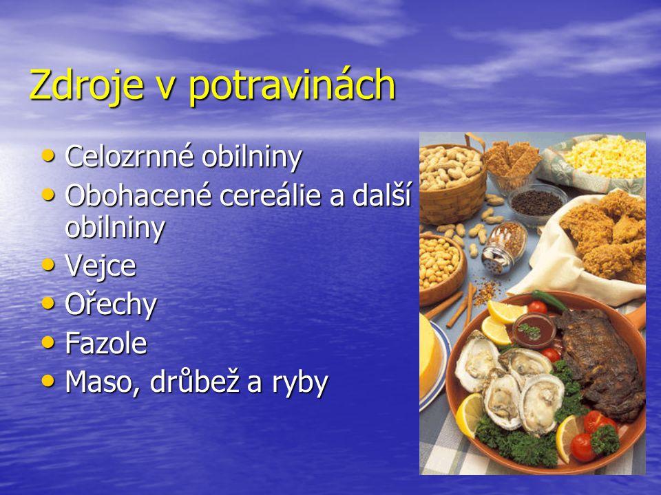 Zdroje v potravinách Celozrnné obilniny Celozrnné obilniny Obohacené cereálie a další obilniny Obohacené cereálie a další obilniny Vejce Vejce Ořechy