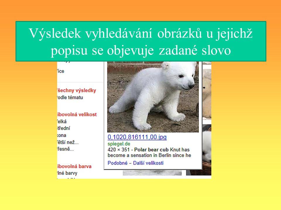 Výsledek vyhledávání obrázků u jejichž popisu se objevuje zadané slovo
