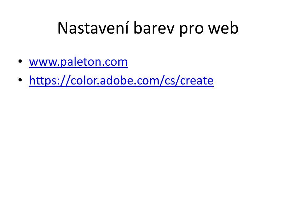 Nastavení barev pro web www.paleton.com https://color.adobe.com/cs/create