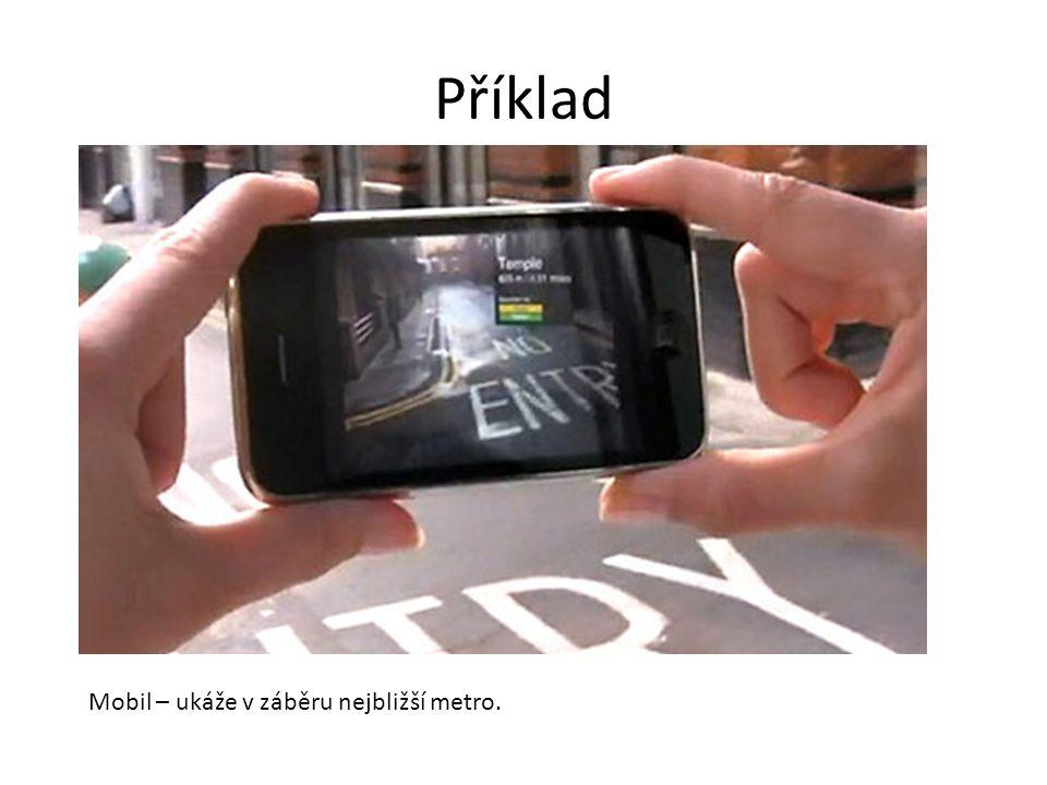 Příklad Mobil – ukáže v záběru nejbližší metro.