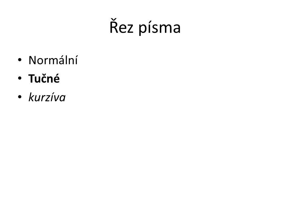 Řez písma Normální Tučné kurzíva