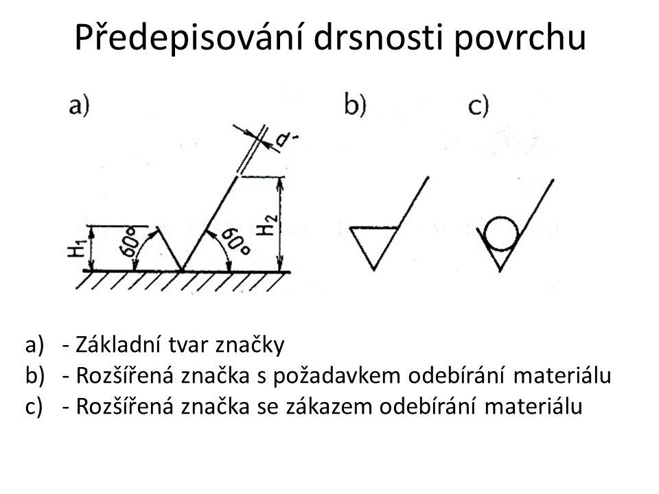 a)- Základní tvar značky b)- Rozšířená značka s požadavkem odebírání materiálu c)- Rozšířená značka se zákazem odebírání materiálu