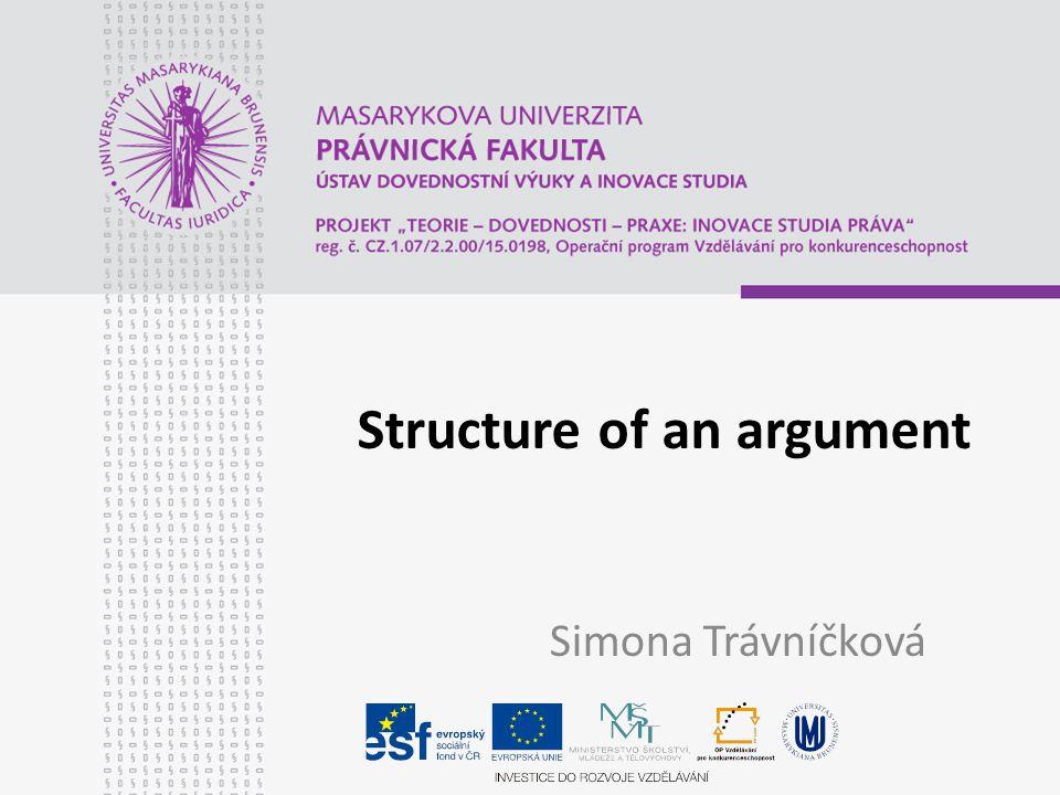 Structure of an argument Simona Trávníčková