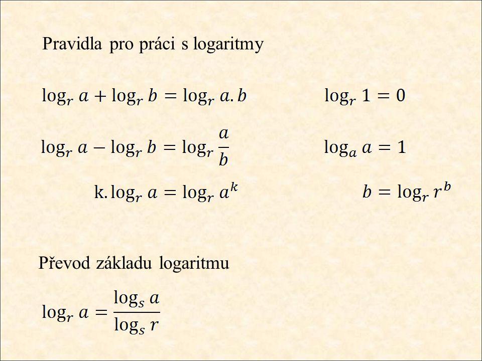 Pravidla pro práci s logaritmy Převod základu logaritmu