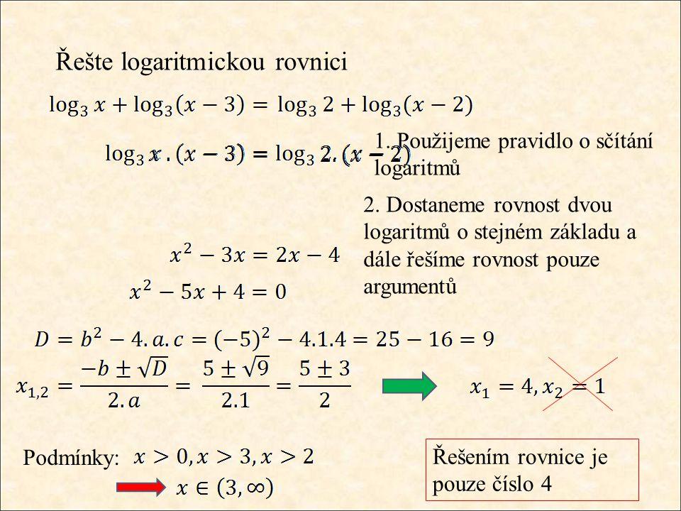 Řešte logaritmickou rovnici 1. Použijeme pravidlo o sčítání logaritmů 2.