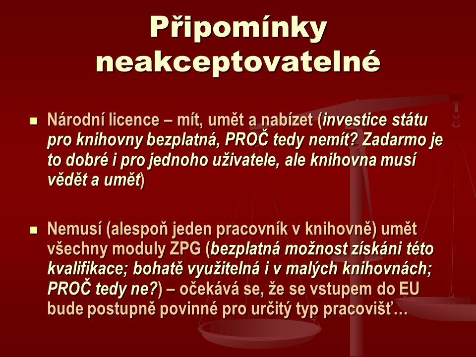 Připomínky neakceptovatelné Národní licence – mít, umět a nabízet ( investice státu pro knihovny bezplatná, PROČ tedy nemít.