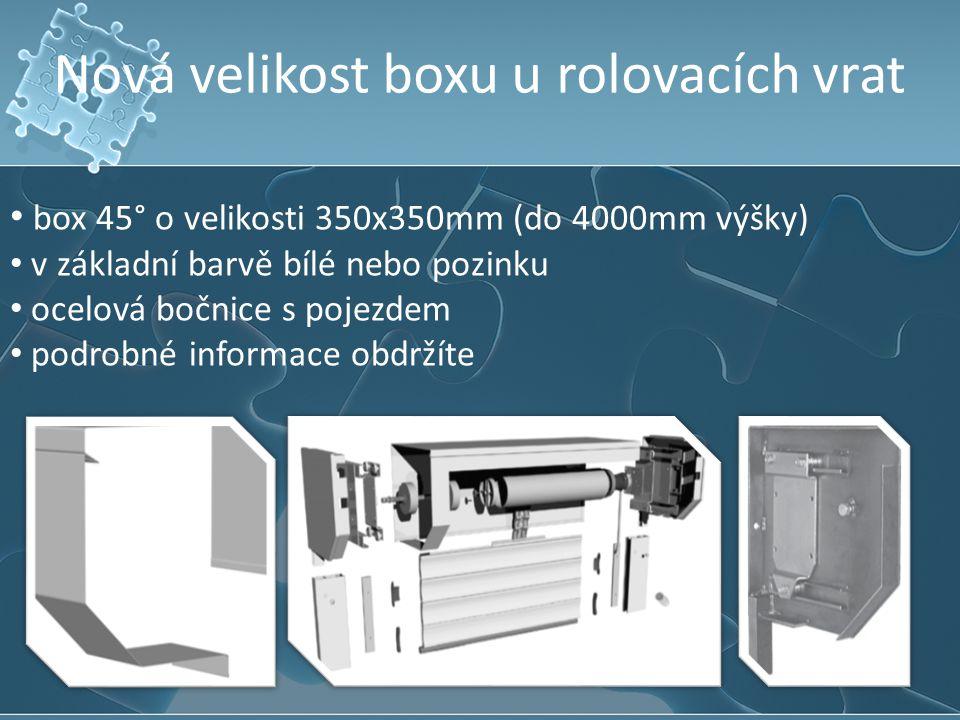Nová velikost boxu u rolovacích vrat box 45° o velikosti 350x350mm (do 4000mm výšky) v základní barvě bílé nebo pozinku ocelová bočnice s pojezdem pod