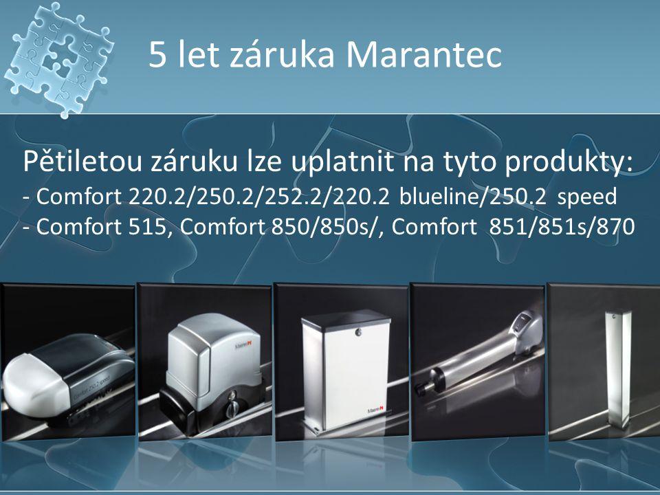 5 let záruka Marantec Pětiletou záruku lze uplatnit na tyto produkty: - Comfort 220.2/250.2/252.2/220.2 blueline/250.2 speed - Comfort 515, Comfort 85