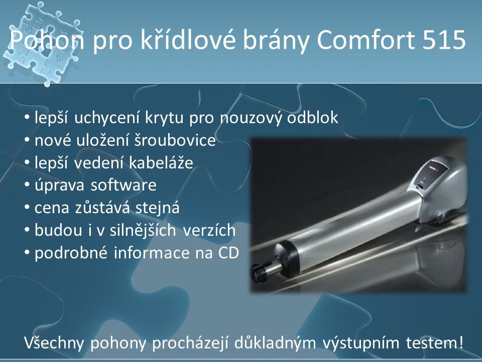 Pohon pro křídlové brány Comfort 515 lepší uchycení krytu pro nouzový odblok nové uložení šroubovice lepší vedení kabeláže úprava software cena zůstáv