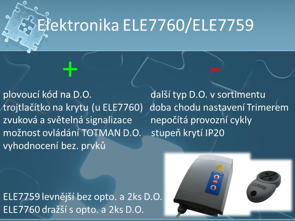 Elektronika ELE7760/ELE7759 + - plovoucí kód na D.O.další typ D.O. v sortimentu trojtlačítko na krytu(u ELE7760) doba chodu nastavení Trimerem zvuková