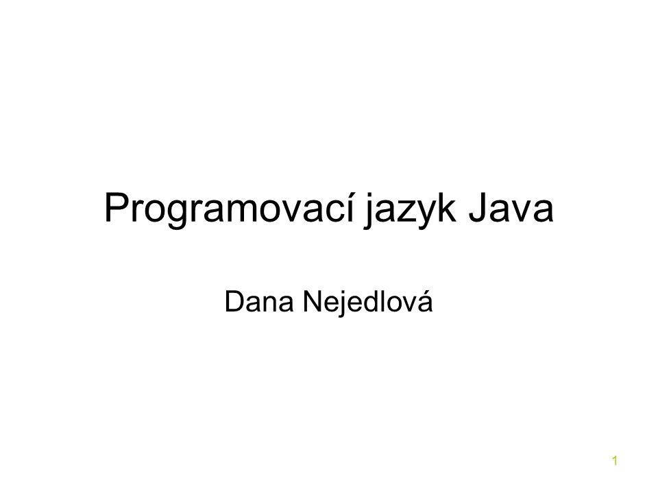 1 Programovací jazyk Java Dana Nejedlová