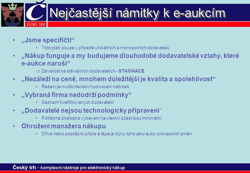 """Český trh - komplexní nástroje pro elektronický nákup Nejčastější námitky k e-aukcím """"Jsme specifičtí"""" Toto platí pouze v případě unikátních a monopol"""