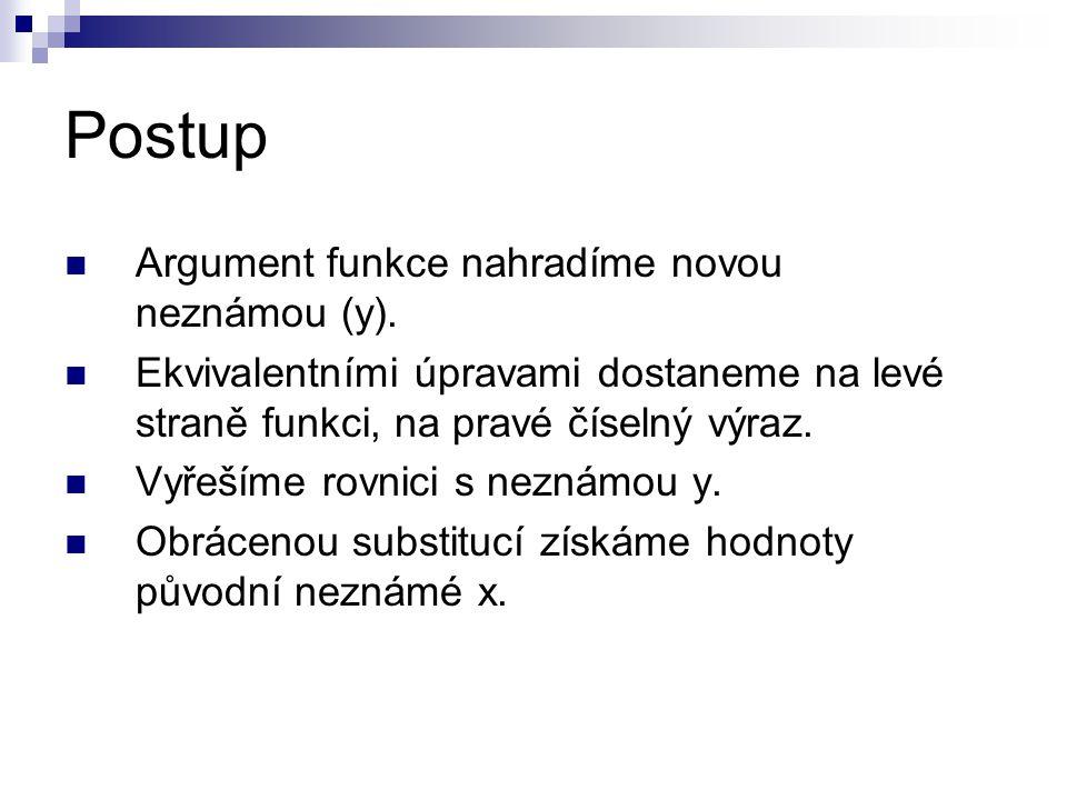 Postup Argument funkce nahradíme novou neznámou (y).