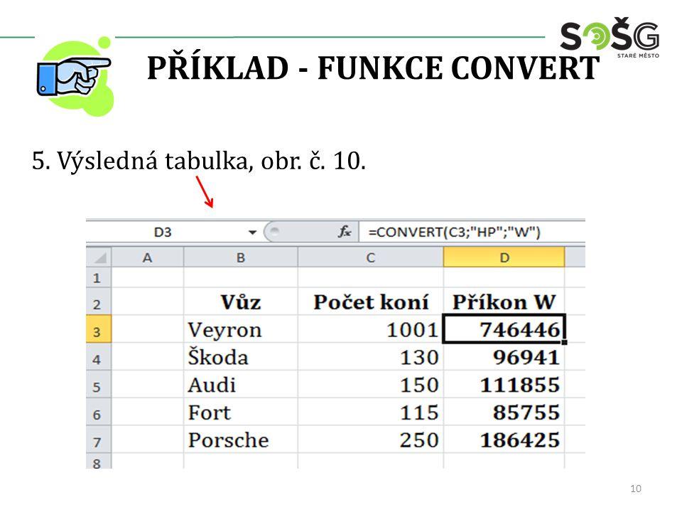 PŘÍKLAD - FUNKCE CONVERT 5. Výsledná tabulka, obr. č. 10. 10