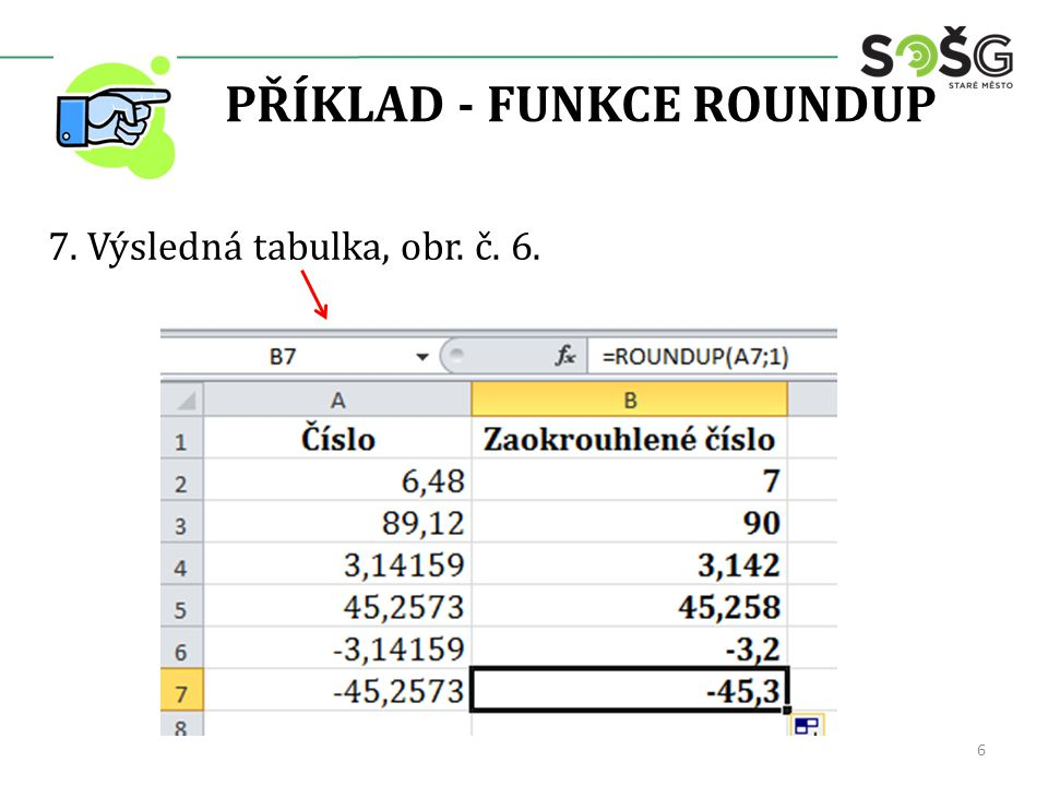 PŘÍKLAD - FUNKCE ROUNDUP 7. Výsledná tabulka, obr. č. 6. 6