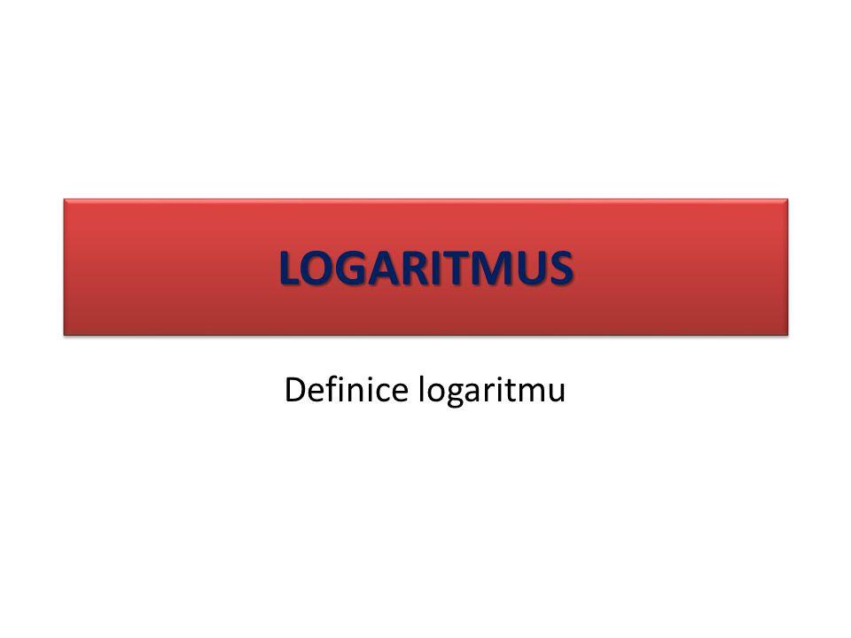 LogaritmusLogaritmus Logaritmus čísla x při základu z je číslo y, pro které platí: z y =x zapisujeme: log z x=y