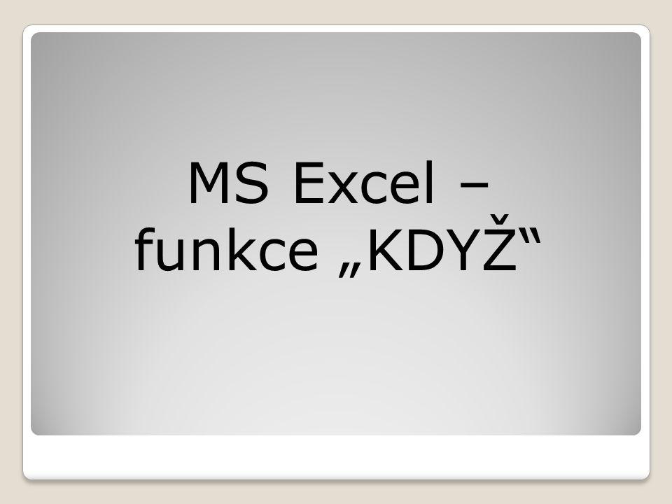 "MS Excel – funkce ""KDYŽ"