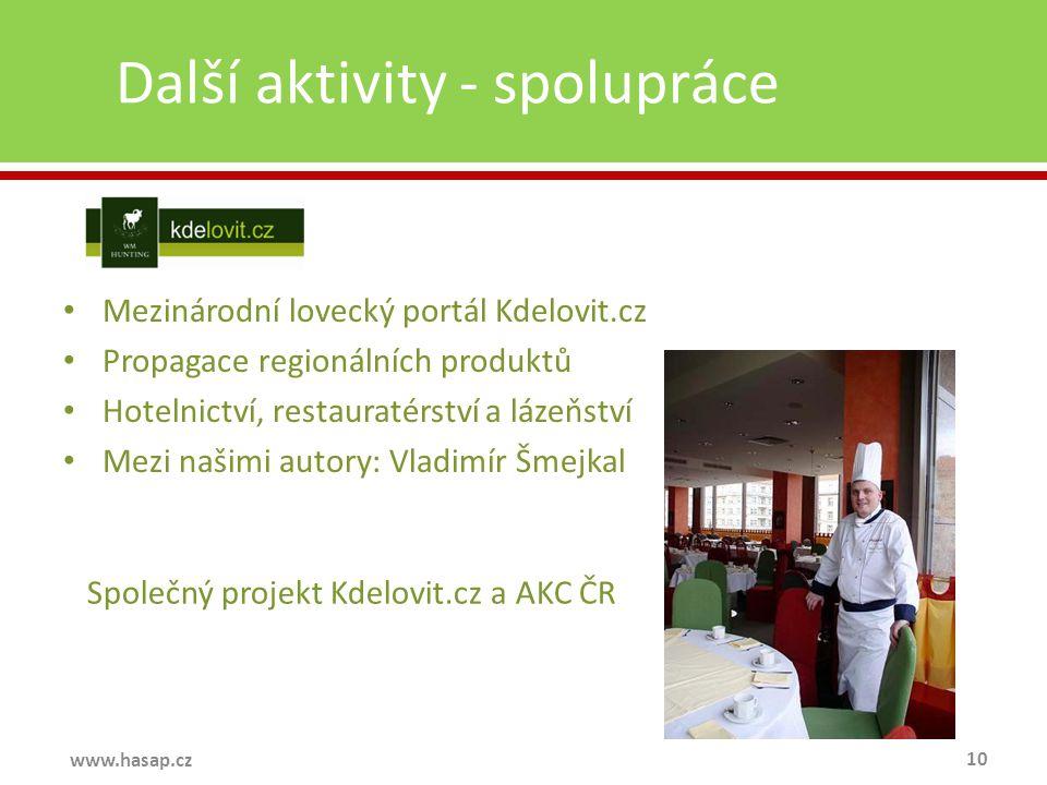 Další aktivity - spolupráce 10 www.hasap.cz Mezinárodní lovecký portál Kdelovit.cz Propagace regionálních produktů Hotelnictví, restauratérství a láze