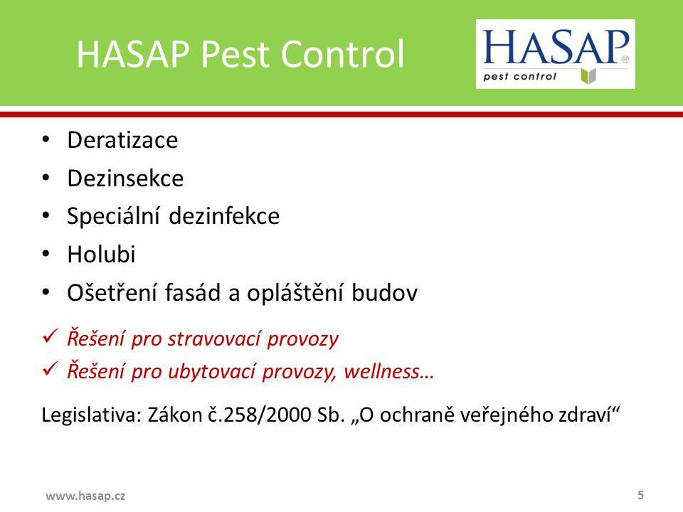 HASAP Pest Control 5 www.hasap.cz Deratizace Dezinsekce Speciální dezinfekce Holubi Ošetření fasád a opláštění budov Řešení pro stravovací provozy Řeš