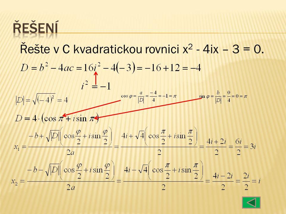 Řešte v C kvadratickou rovnici x 2 - 4ix – 3 = 0.