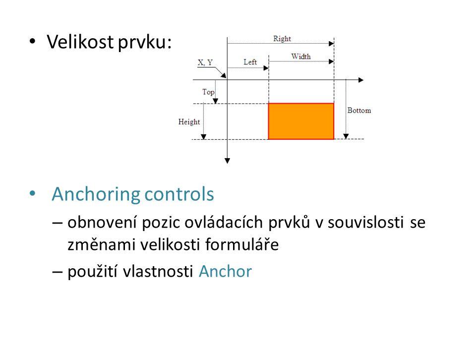 Velikost prvku: Anchoring controls – obnovení pozic ovládacích prvků v souvislosti se změnami velikosti formuláře – použití vlastnosti Anchor
